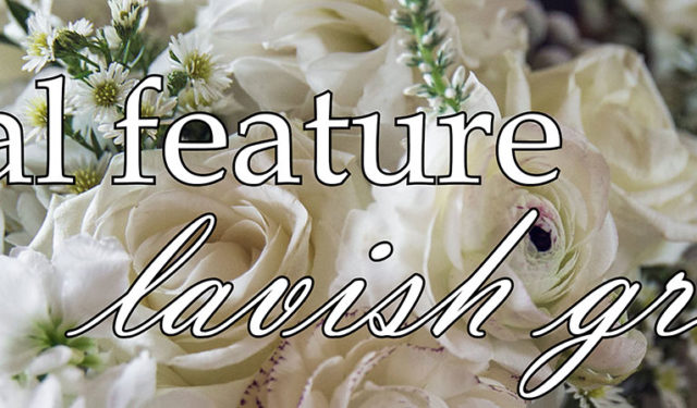 Floral Feature: Lavish Greens